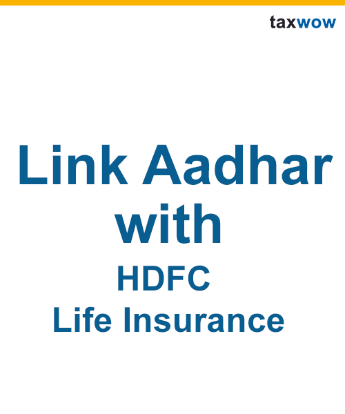 Link Aadhar To HDFC Life Insurance